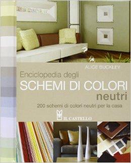 ... degli schemi di colori neutri. 200 schemi di colori neutri per la casa